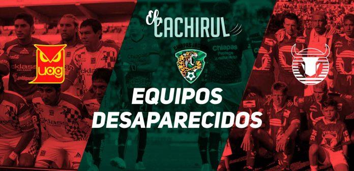 Equipos desaparecidos del futbol mexicano